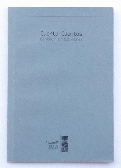 CUENTA CUENTOS / Agencia IMA: Rodrigo Gómez, Claudio Pérez, Miguel Navarro, Eric Facon,  Javier Godoy y Elde Gelos / Ed. Lom / 2001 - publicaciones - e l d e   g e l o s