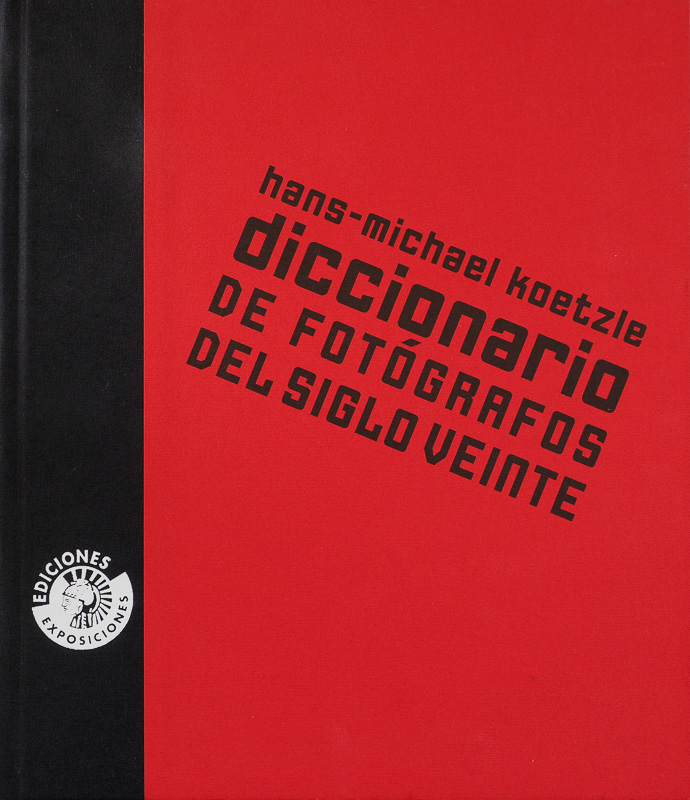 Diccionario de Fotógrafos del siglo XX- Hans Michel Koetzle - fotógrafos - Visión Natural, fotografías de Koldo Badillo