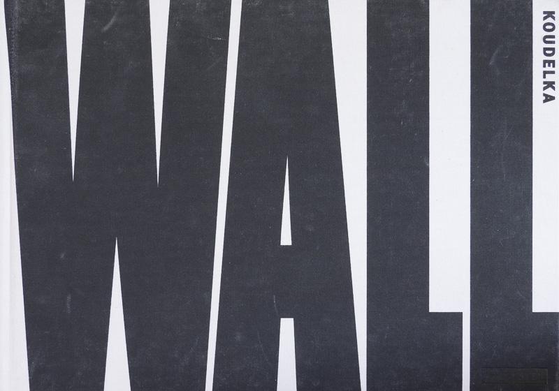Josef Koudelka- Wall.jpg - fotógrafos - Visión Natural, fotografías de Koldo Badillo