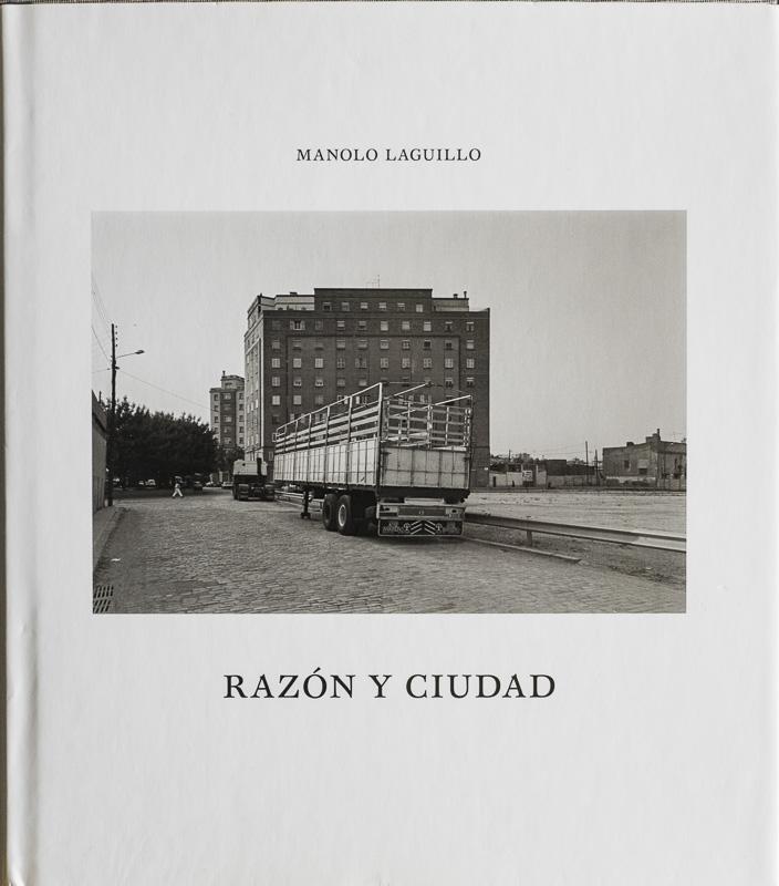 Manolo Laguillo. Razón y ciudad - fotógrafos - Visión Natural, fotografías de Koldo Badillo