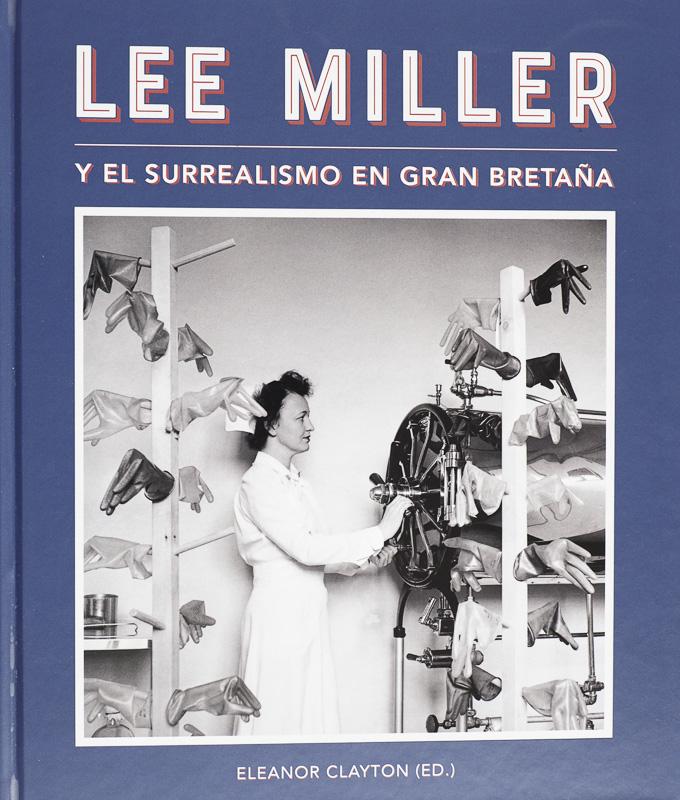 Lee Miller- Y el surrealismo en Gran Bretaña - fotógrafos - Natural Vision, photographs of Koldo Badillo