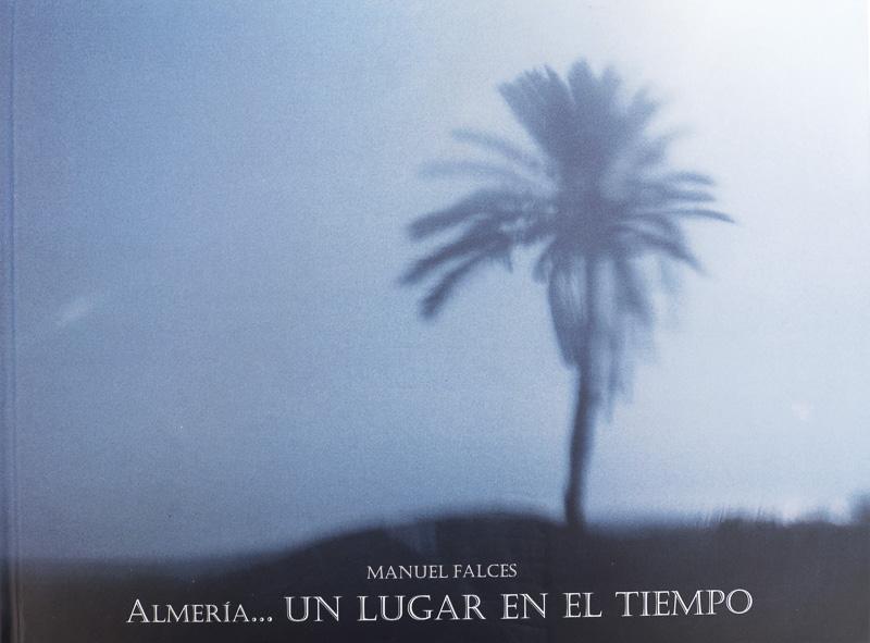 Manuel Falces-Almería Un lugar en el tiempo - fotógrafos - Visión Natural, fotografías de Koldo Badillo