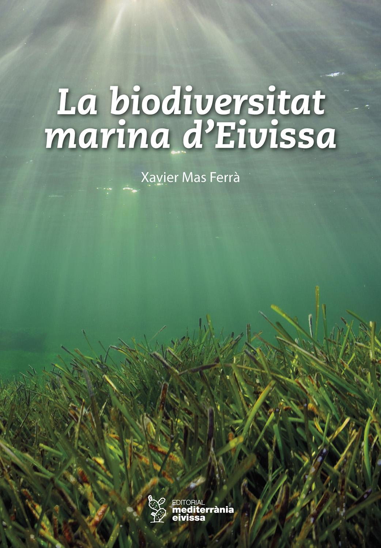La biodiversitat marina d'Eivissa - Editorial Mediterrània Eivissa - Libros - Xavier Mas, Imágenes de naturaleza