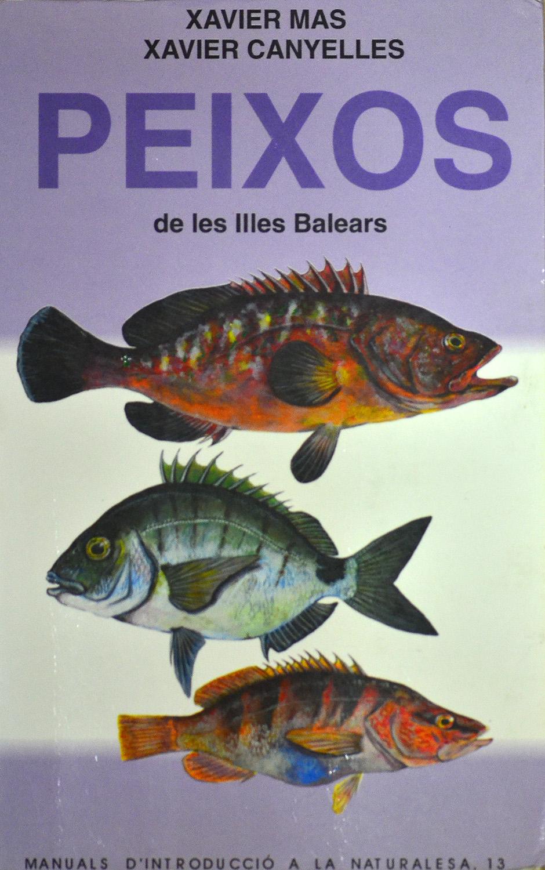 Peixos de les Illes Balears - Editorial Moll - Libros - Xavier Mas, Imágenes de naturaleza